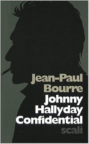 Amazon Fr Johnny Hallyday Confidential Jean Paul Bourre