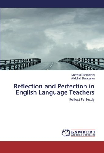 Reflection and Perfection in English Language Teachers: Reflect Perfectly