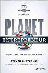 Planet Entrepreneur: The World Entrepreneurship Forum's Guide to Business Success Around the World