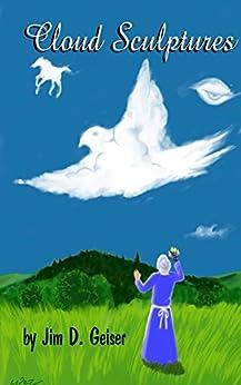 Cloud Sculptures by [Geiser, Jim]