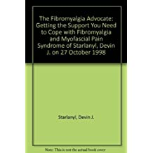 The Fibromyalgia Advocate: Getting the Support You Need to Cope with Fibromyalgia and Myofascial Pain Syndrome of Starlanyl, Devin J. on 27 October 1998