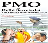 img - for PMO to Delhi Secretariat: RITIs Expose Common-Wealth Scam book / textbook / text book
