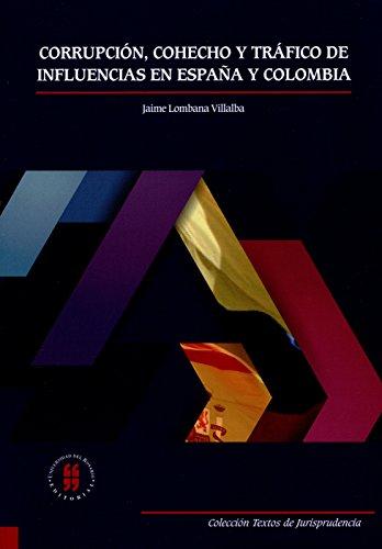 Descargar Libro Corrupción, Cohecho Y Tráfico De Influencias En España Y Colombia Jaime A. Lombana Villalba