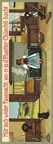 Hüt isch wider Fasenacht, wo-n-is d'Muetter Chüechli bacht: Ein Bilderbuch mit 15 farbigen Tafeln nebst Text