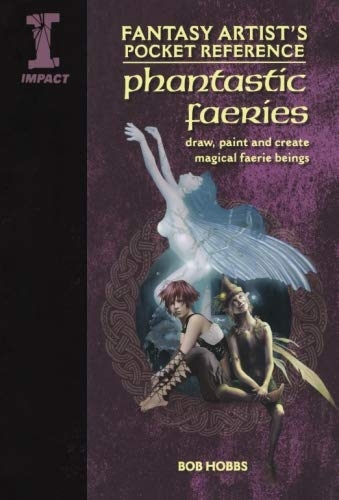 Fantasy Artist's Pocket Reference Phantastic Fairies: Draw, Paint and Create 100 Faerie Beings (Fantasy Artist's Pocket