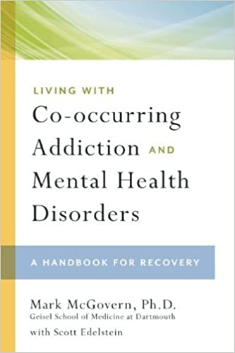 Book Living with Co-occurring Addiction and Mental Health Disorders: A Handbook for Recovery by Mark McGovern (2009-10-01)