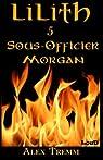 Lilith, tome 5 : Sous-Officier Morgan par Tremm