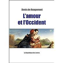 L'amour et l'Occident (Bibliothèque t. 34) (French Edition)