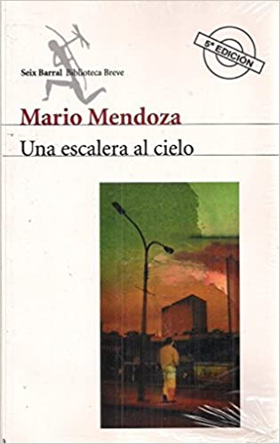 Una Escalera al Cielo: Amazon.es: Mendoza, Mario: Libros