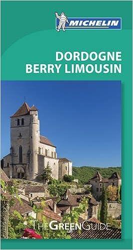 Michelin Green Guide Dordogne Berry Limousin (Green Guide/Michelin ...