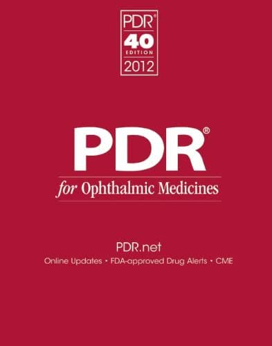 PDR for Ophthalmic Medicines 2012 (Physicians' Desk Reference for Ophthalmic Medicines)