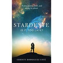 IS it demasiado tarde?: Una historia de amor, la muerte, ahorro y su planeta (stardente) (Volumen 1)