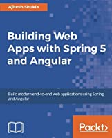Building Web Apps with Spring 5 and Angular Front Cover