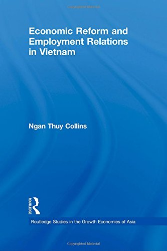 Economic Reform and Employment Relations in Vietnam (Routledge Studies in the Growth Economies of Asia) (Volume 23) by Collins Publishers Staff