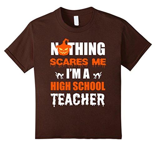 Kids Halloween Nothing Scares Me High School Teacher T-Shirt 6 Brown (Halloween Themed Teaching Ideas)
