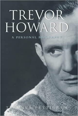 Trevor Howard: A Personal Biography by Terence Pettigrew (2001-12-10)