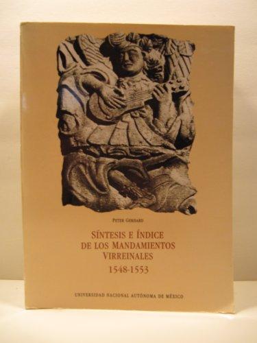 Síntesis e índice de los mandamientos virreinales, 1548-1553 (Serie documental) (Spanish Edition) (1550 Series)