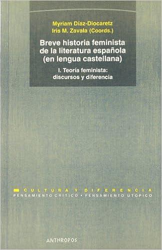 Breve Historia Feminista De La Literatura Española: Teoría feminista. Discursos Y Diferencias - Volumen 1 Pensamiento Critico / Utopico: Amazon.es: M. ...