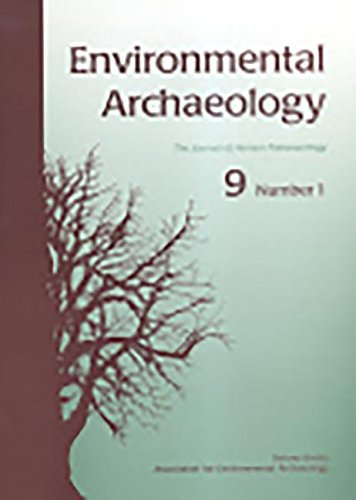 Download Environmental Archaeology 9.1 (v. 9, Pt. 1) PDF