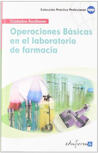OPERACIONES B?SICAS EN EL LABORATORIO DE FARMACIA (Spanish Edition)