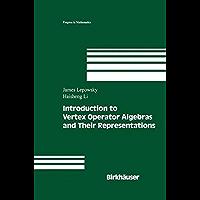 Introduction to Vertex Operator Algebras and Their Representations (Progress in Mathematics Book 227)