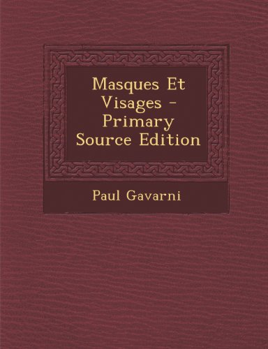 Masques Et Visages  [Gavarni, Paul] (Tapa Blanda)