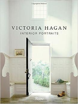 Victoria Hagan Interior Portraits Victoria Hagan 9780847834891