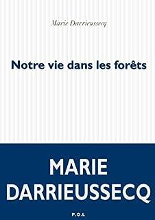 Notre vie dans les forêts, Darrieussecq, Marie