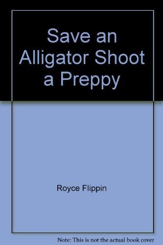 Preclude an alligator, shoot a preppie: A terrorist guide