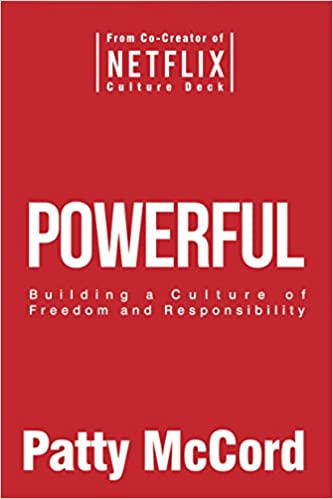 Powerful: Building A Culture Of Freedom And Responsibility por Patty Mccord epub