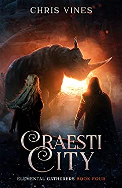 Craesti City (Elemental Gatherers Book 4)