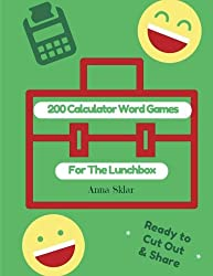 200 Calculator Word Games For The Lunchbox (Lunchbox LOL Series) (Volume 4)