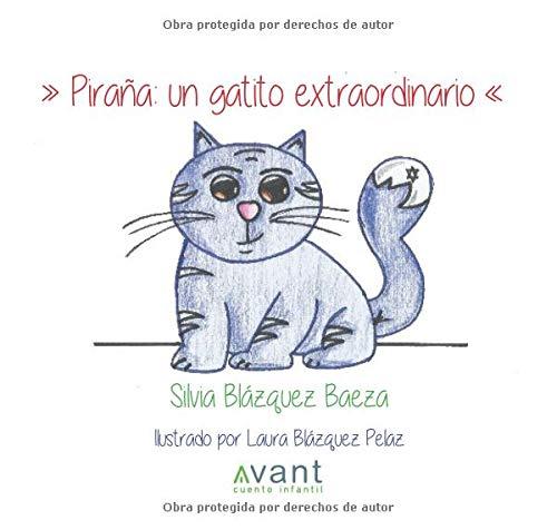 Piraña: un gatito extraordinario (Spanish Edition): Silvia ...