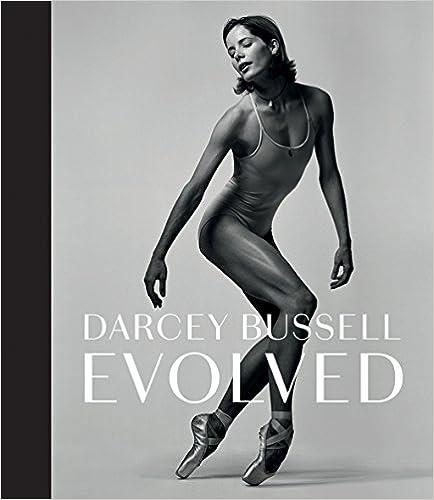 Couverture du livre de Bussell, D: Darcey Bussell: Evolved (Inglés) Tapa dura – 1 noviembre 2018