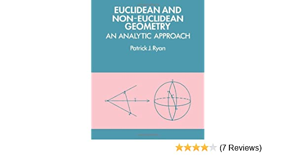 Amazon euclidean and non euclidean geometry an analytic amazon euclidean and non euclidean geometry an analytic approach 9780521276351 patrick j ryan books fandeluxe Choice Image
