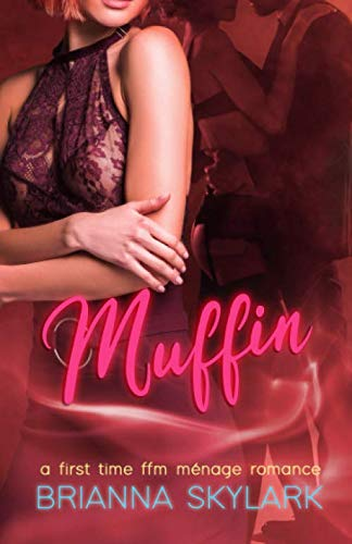 Muffin A First Time FFM Menage Romance (Taboo Fantas