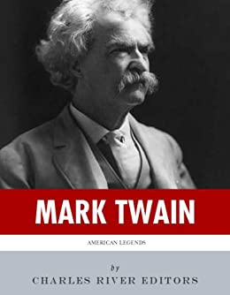 American Legends: The Life of Mark Twain by [Charles River Editors]