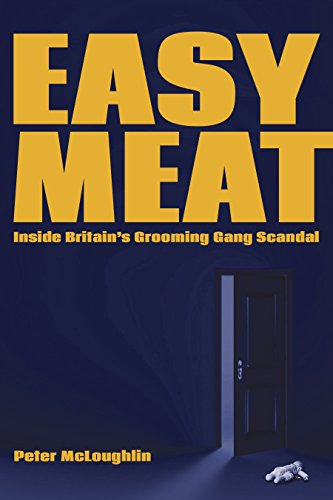 Easy Meat: Inside Britain's Grooming Gang Scandal by [McLoughlin, Peter]