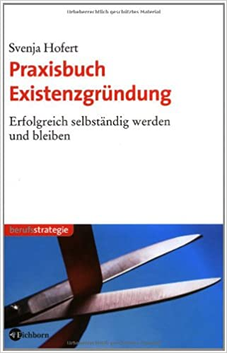 bfe52b9d7e1796 Praxisbuch Existenzgründung: Erfolgreich selbständig werden und - Svenja  Hofert - Amazon.de: Bücher