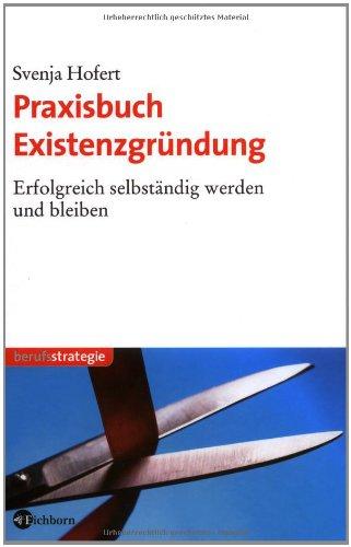 praxisbuch-existenzgrndung-erfolgreich-selbstndig-werden-und-bleiben