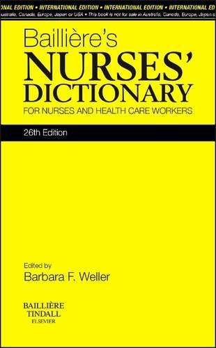Baillieres Nurses Dictionary  International Edition  For Nurses And Healthcare Workers