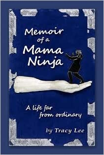 Amazon.com: Memoir of a Mama Ninja (9781988048949): Tracy ...
