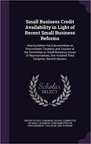 Small Business Credit Availability in Light of Recent Small Business Reforms: Hearing Before the Subcommittee on Procurement, Taxation, and Tourism of ... One Hundred Third Congress, Second Session,