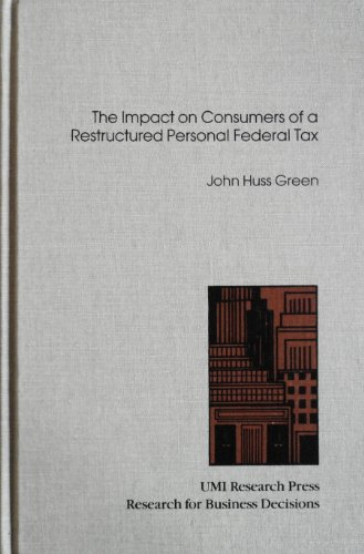 Impact on Consumers of a Restructured Personal Federal Tax (Research for business decisions)