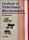 Textbook of Veterinary Biochemistry, Dhanotiya, 818061218X