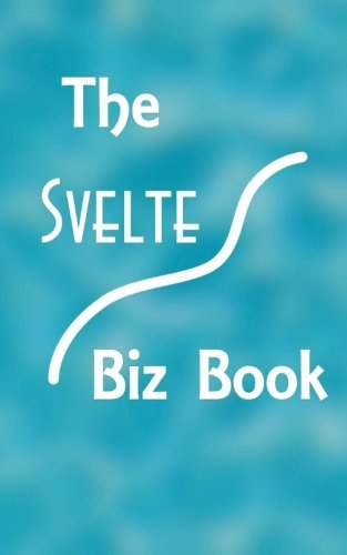 The Svelte Biz Book by Dr. Deb Christiansen (2016-03-12)