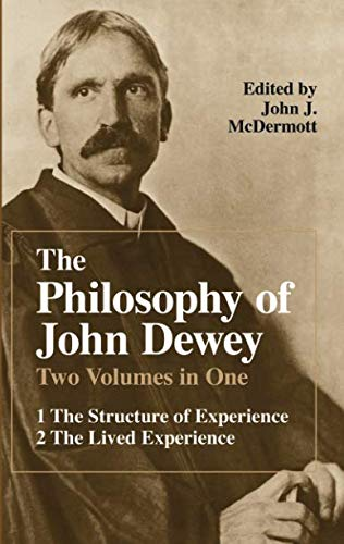The Philosophy of John Dewey (2 Volumes in 1)