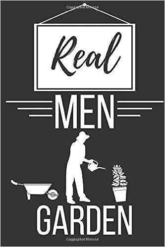 Gardening Gifts For Him >> Real Men Garden Gardening Gifts For Men Lined Notebook