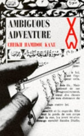 a comprehensive review of the ambiguous adventure a novel by cheikh hamidou kane Analysis of the book ambiguous adventure by cheikh hamidou kane pages 2 words 1,594 view full essay kibin reviews & testimonials meet the editors.