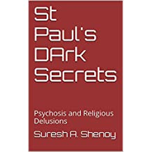 St Paul's DArk Secrets: Psychosis and Religious Delusions